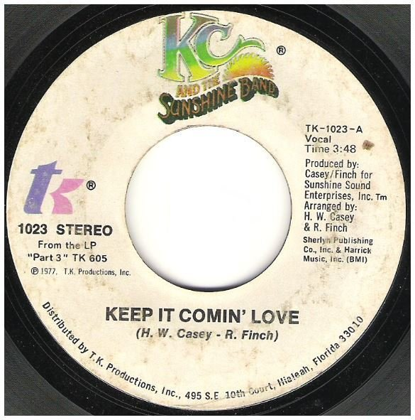 "K.C. + The Sunshine Band / Keep It Comin' Love | T.K. Records TK-1023 | Single, 7"" Vinyl | July 1977"