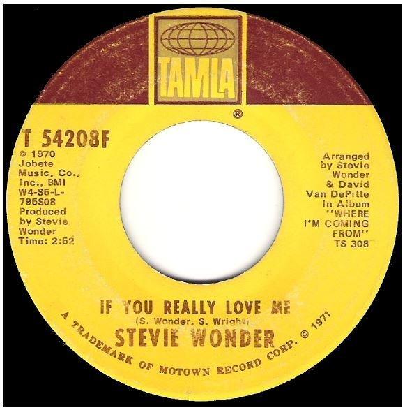 "Wonder, Stevie / If You Really Love Me | Tamla T-54208F | Single, 7"" Vinyl | July 1971"