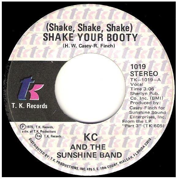 "K.C. + The Sunshine Band / Shake Your Booty | T.K. Records 1019 | Single, 7"" Vinyl | June 1976"