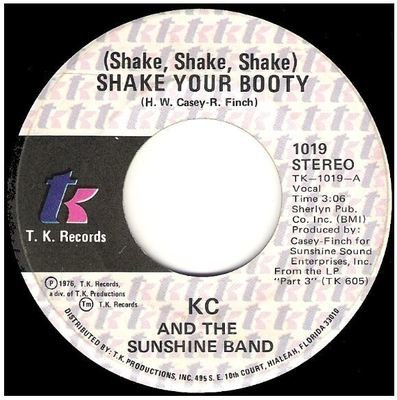 K.C. + The Sunshine Band / Shake Your Booty   T.K. Records 1019   Single, 7