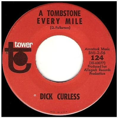 Curless, Dick / A Tombstone Every Mile   Tower 124   Single, 7