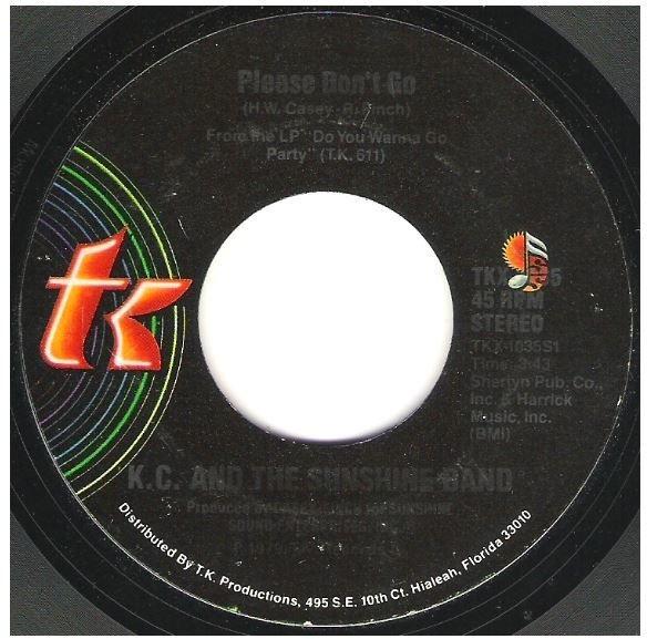 "K.C. + The Sunshine Band / Please Don't Go | T.K. Records TKX-1035 | Single, 7"" Vinyl | July 1979"