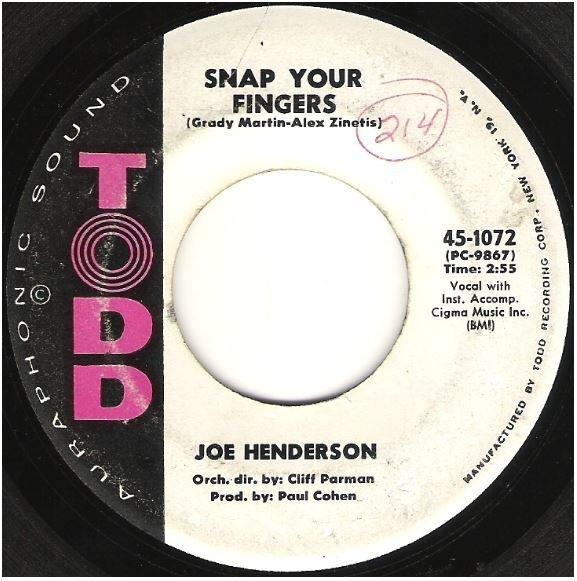 "Henderson, Joe / Snap Your Fingers   Todd 45-1072   Single, 7"" Vinyl   April 1962"
