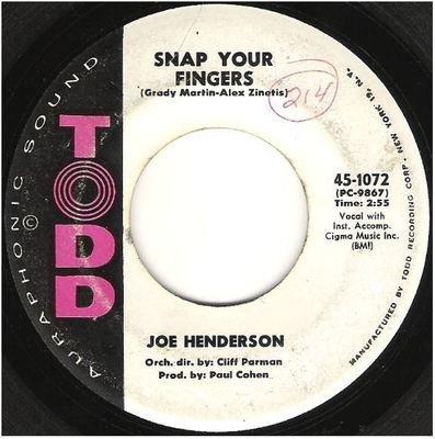 Henderson, Joe / Snap Your Fingers   Todd 45-1072   Single, 7