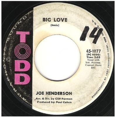 Henderson, Joe / Big Love   Todd 45-1077   Single, 7