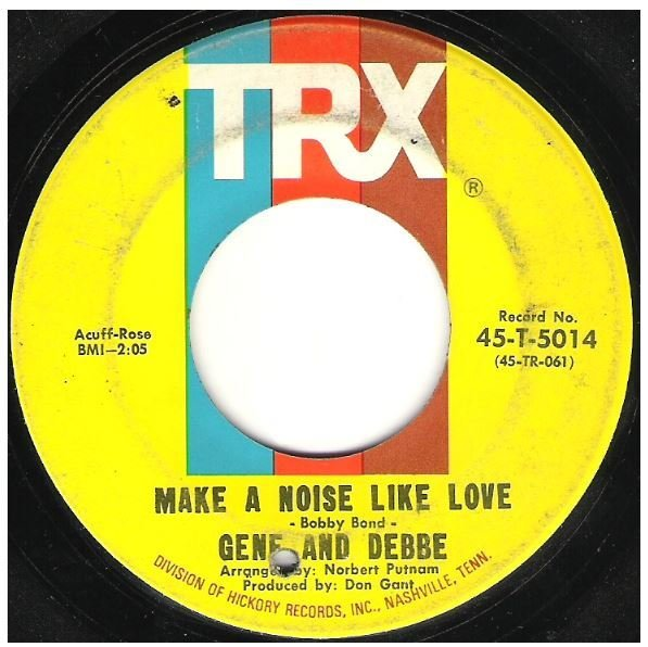 "Gene and Debbe / Make a Noise Like Love | TRX 45-T-5014 | Single, 7"" Vinyl 