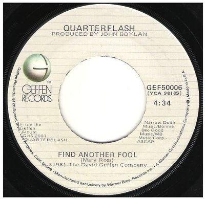 Quarterflash / Find Another Fool   Geffen GEF-50006   Single, 7