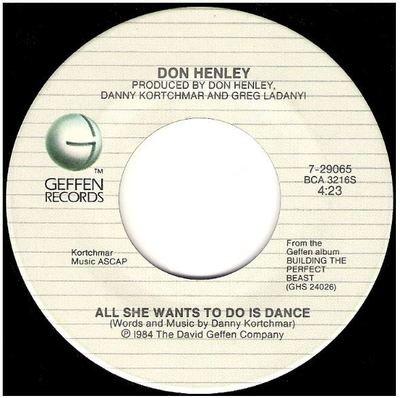 Henley, Don / All She Wants To Do Is Dance   Geffen 7-29065   Single, 7