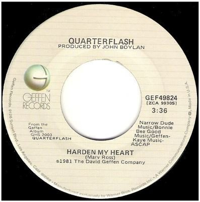 Quarterflash / Harden My Heart   Geffen GEF-49824   Single, 7