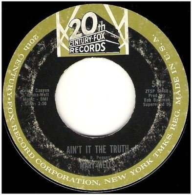 Wells, Mary / Ain't It the Truth   20th Century-Fox 544   Single, 7
