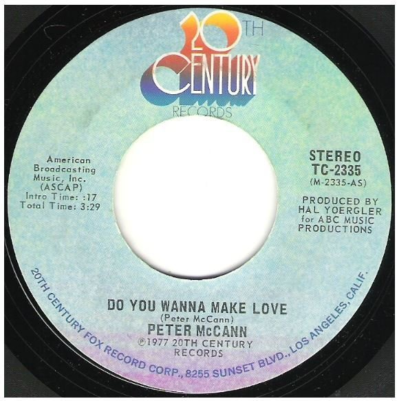"McCann, Peter / Do You Wanna Make Love | 20th Century TC-2335 | Single, 7"" Vinyl | May 1977"