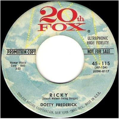 Frederick, Dotty / Ricky   20th Fox 45-115   Single, 7