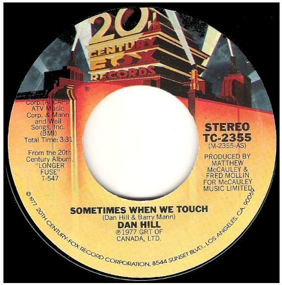 "Hill, Dan / Sometimes When We Touch | 20th Century Fox TC-2355 | Single, 7"" Vinyl 