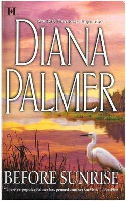 Palmer, Diana / Before Sunrise | HQN Romance | Book | June 2006
