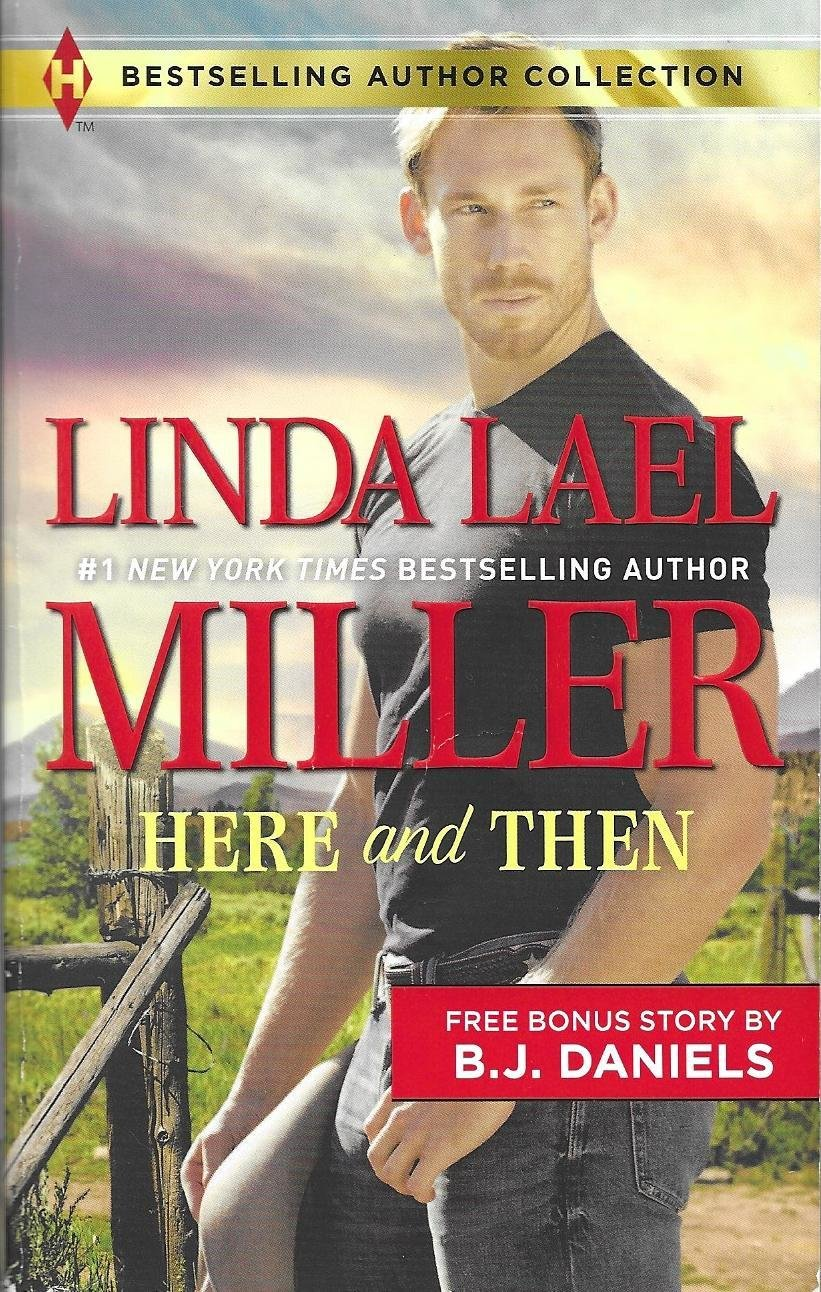 Miller, Linda Lael / Here and Then | Harlequin Bestselling Author Collection | Book | April 2017