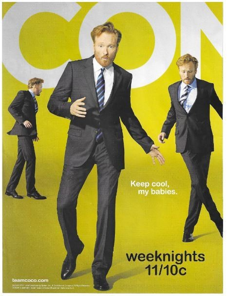 O'Brien, Conan / Conan - Keep Cool, My Babies. | Magazine Ad | November 2010