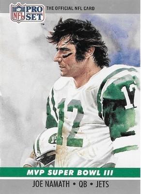Namath, Joe / New York Jets   Pro Set #3   Football Trading Card   1990   Super Bowl MVP   Hall of Famer