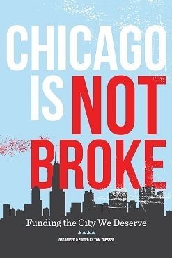 """Chicago Is Not Broke. Funding the City We Deserve"""
