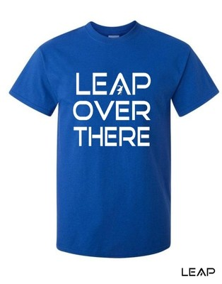 LEAP OVER THERE T SHIRT
