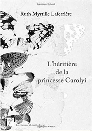 L'heritiere de la princesse Carolyi de la princesse Carolyi (French Edition) March 31, 2019 by Ruth Myrtille Laferrière (Author)