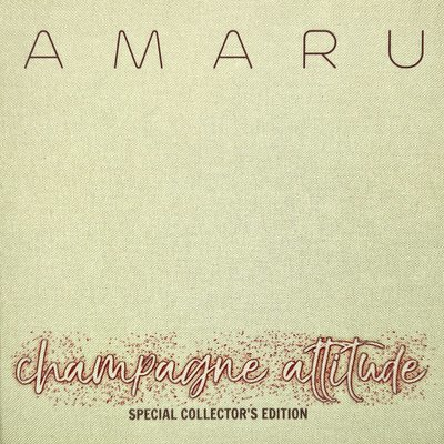 AMARU - CHAMPAGNE ATTITUDE (SPECIAL COLLECTOR'S EDITION)