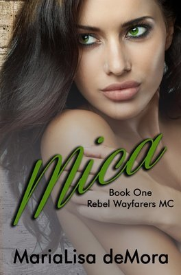 Mica, Rebel Wayfarers MC (book #1), paperback, signed