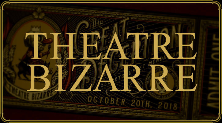 ONLINE SALES HAVE ENDED - Ticket to Theatre Bizarre - October 20, 2018 66682018