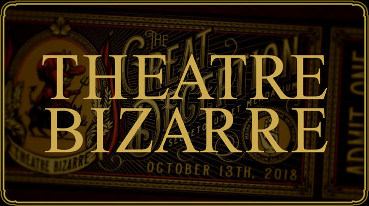 ONLINE SALES HAVE ENDED - Ticket to Theatre Bizarre - October 12, 2019