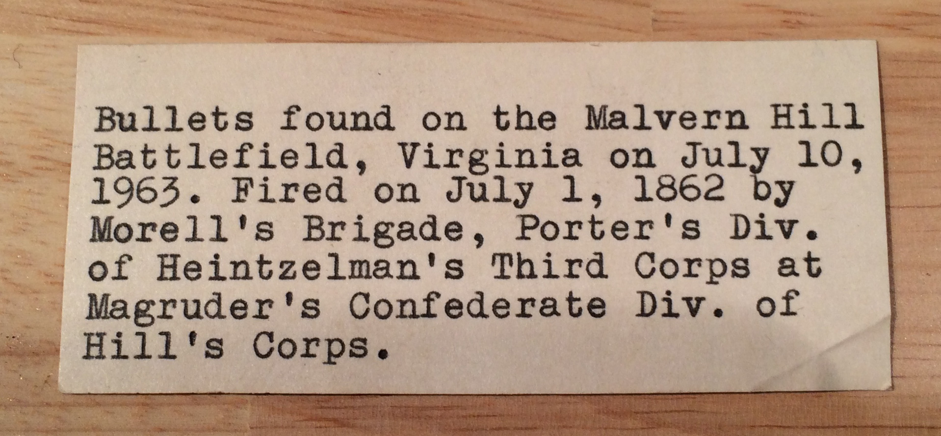 JUST ADDED ON 1/19 - THE BATTLE OF MALVERN HILL / AREA OF MAGRUDER'S ADVANCE - Fired Confederate Gardner Bullet  - Found July 10, 1963