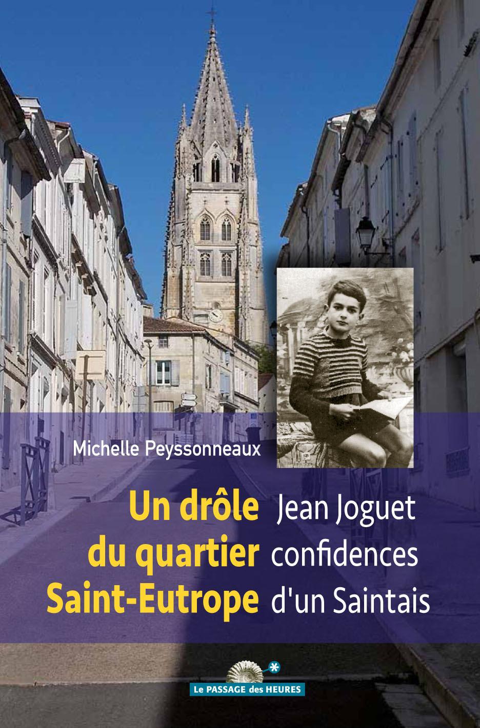 Un drôle du quartier Saint-Eutrope, Jean Joguet confidences d'un Saintais 0104