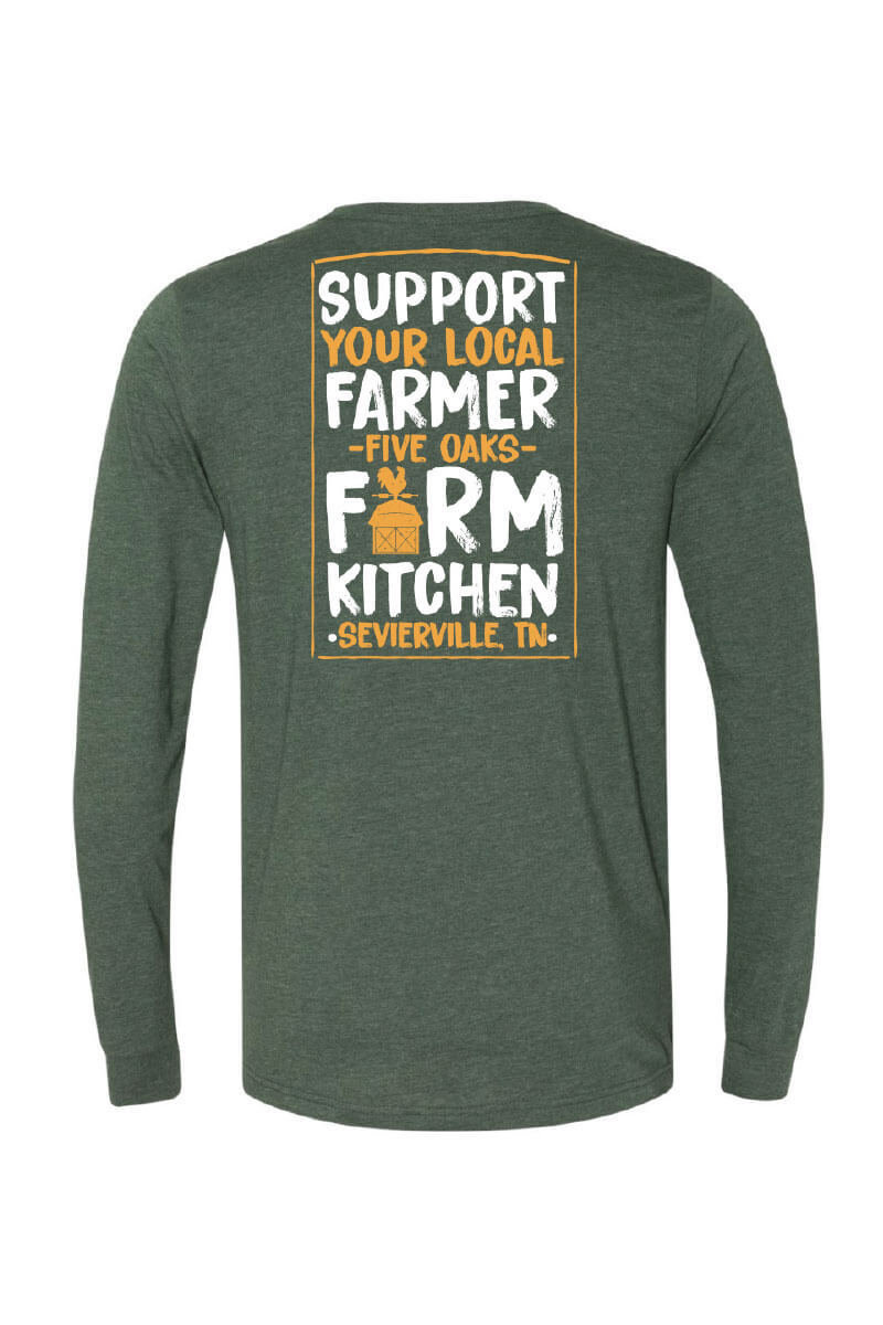 Five Oaks Farm Kitchen - Support Your Local Farmer Long Sleeve Shirt (Back)