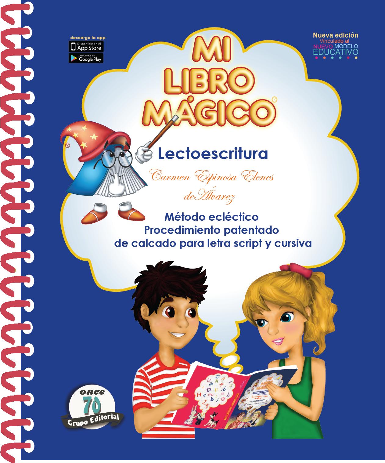 MI LIBRO MÁGICO. LECTOESCRITURA (clásico) NUEVA EDICIÓN.        - Vinculada al Nuevo Modelo Educativo MLM-001
