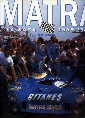 Matra La Saga 1965-1982, by Jose Rosinski