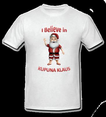 I Believe in Kupuna Klaus T Shirt - Size: child small