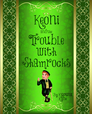 Keoni and The Trouble with Shamrocks - Soft Cover