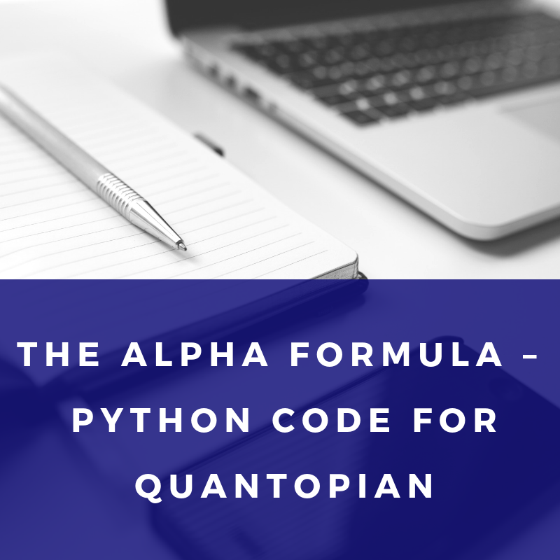 The Alpha Formula Python Code for Quantopian