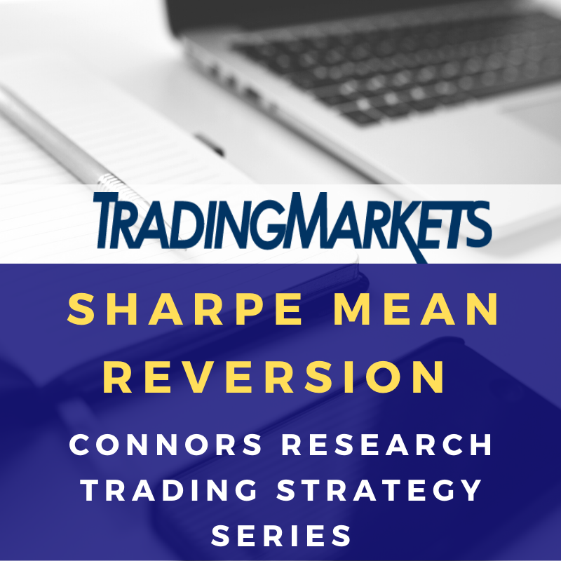 Connors Research Trading Strategy Series - Sharpe Mean Reversion