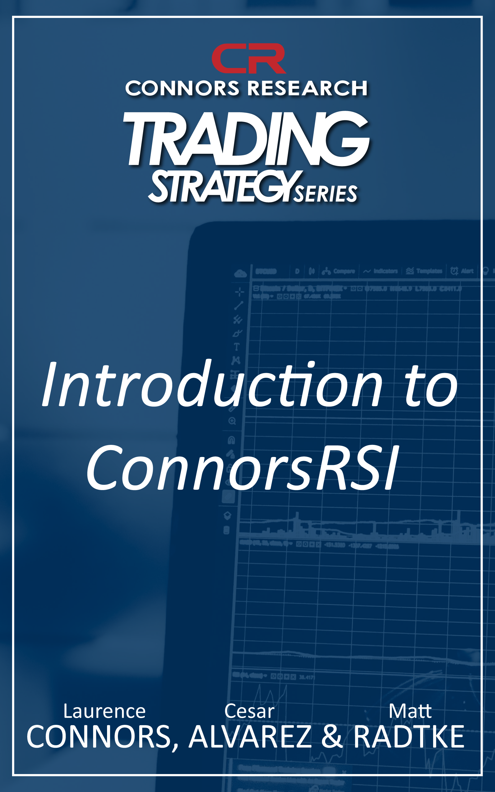 Connors Research Trading Strategy Series: An Introduction to ConnorsRSI BOO-IRSI-D