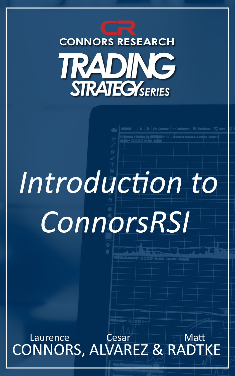 Connors Research Trading Strategy Series: An Introduction to ConnorsRSI