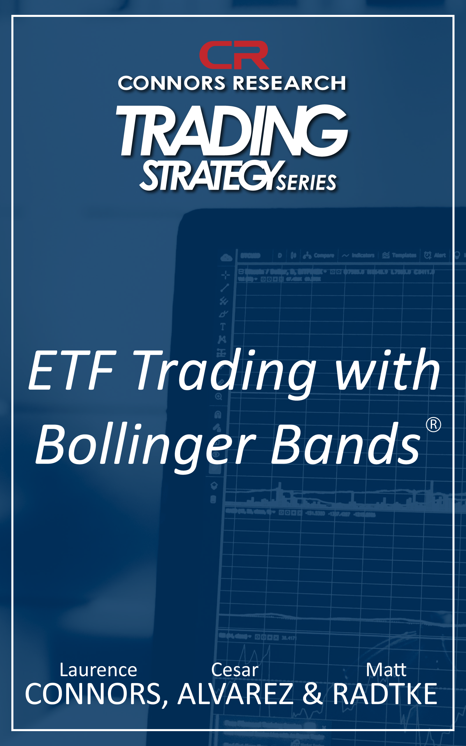 Connors Research Trading Strategy Series: ETF Trading with Bollinger Bands BOO-CRBBE-D
