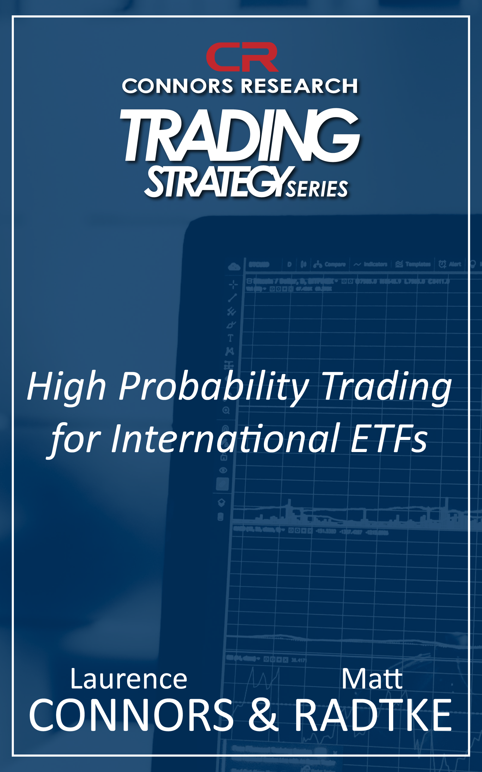 Connors Research Trading Strategy Series: High Probability Trading for International ETFs BOO-NDOW-D