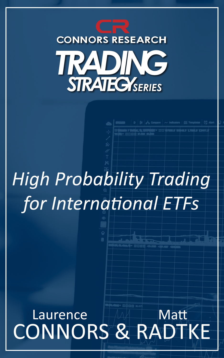 Connors Research Trading Strategy Series: High Probability Trading for International ETFs