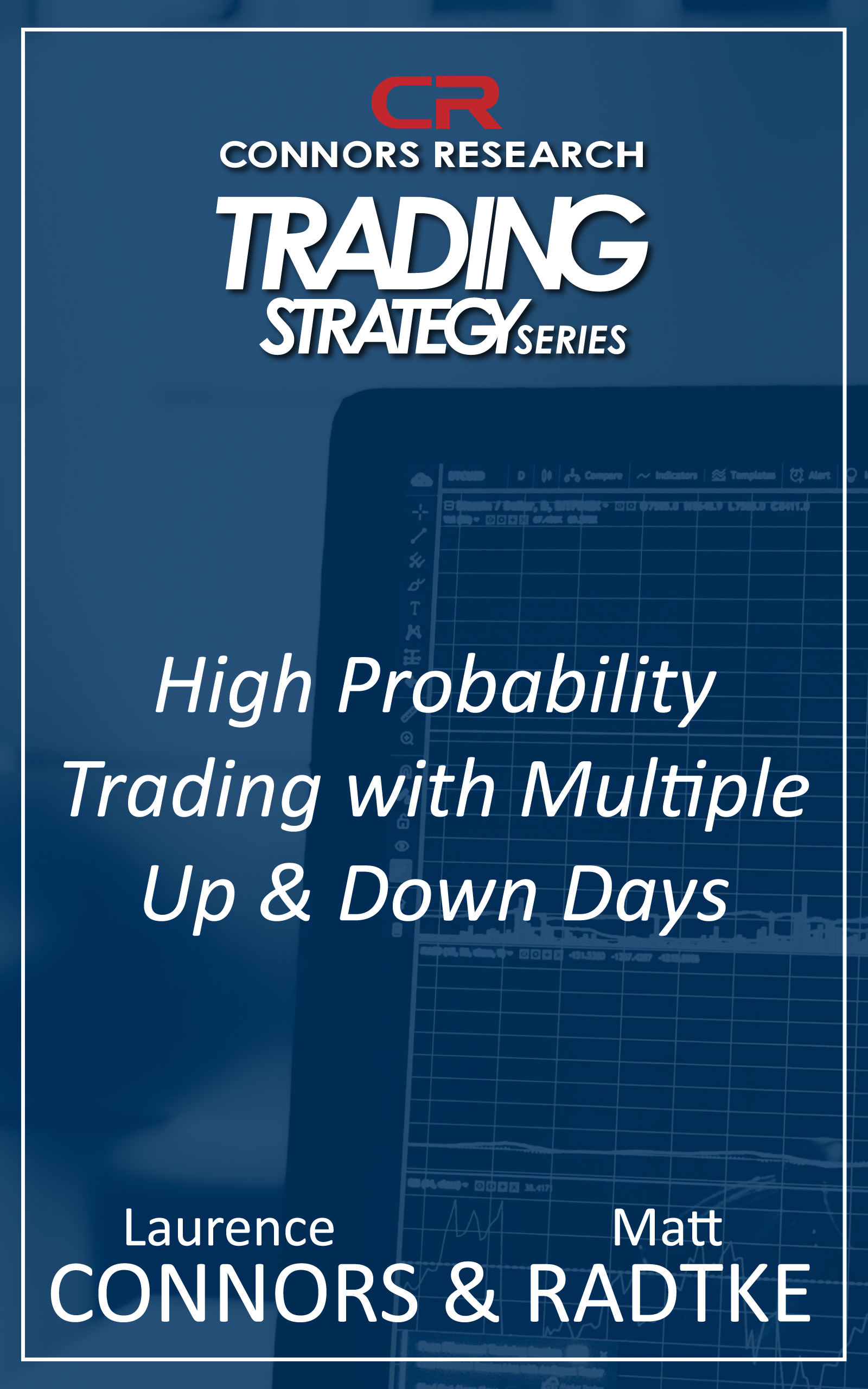 Connors Research Trading Strategy Series: High Probability Trading With Multiple Up and Down Days Strategy BOO-CRMD-D