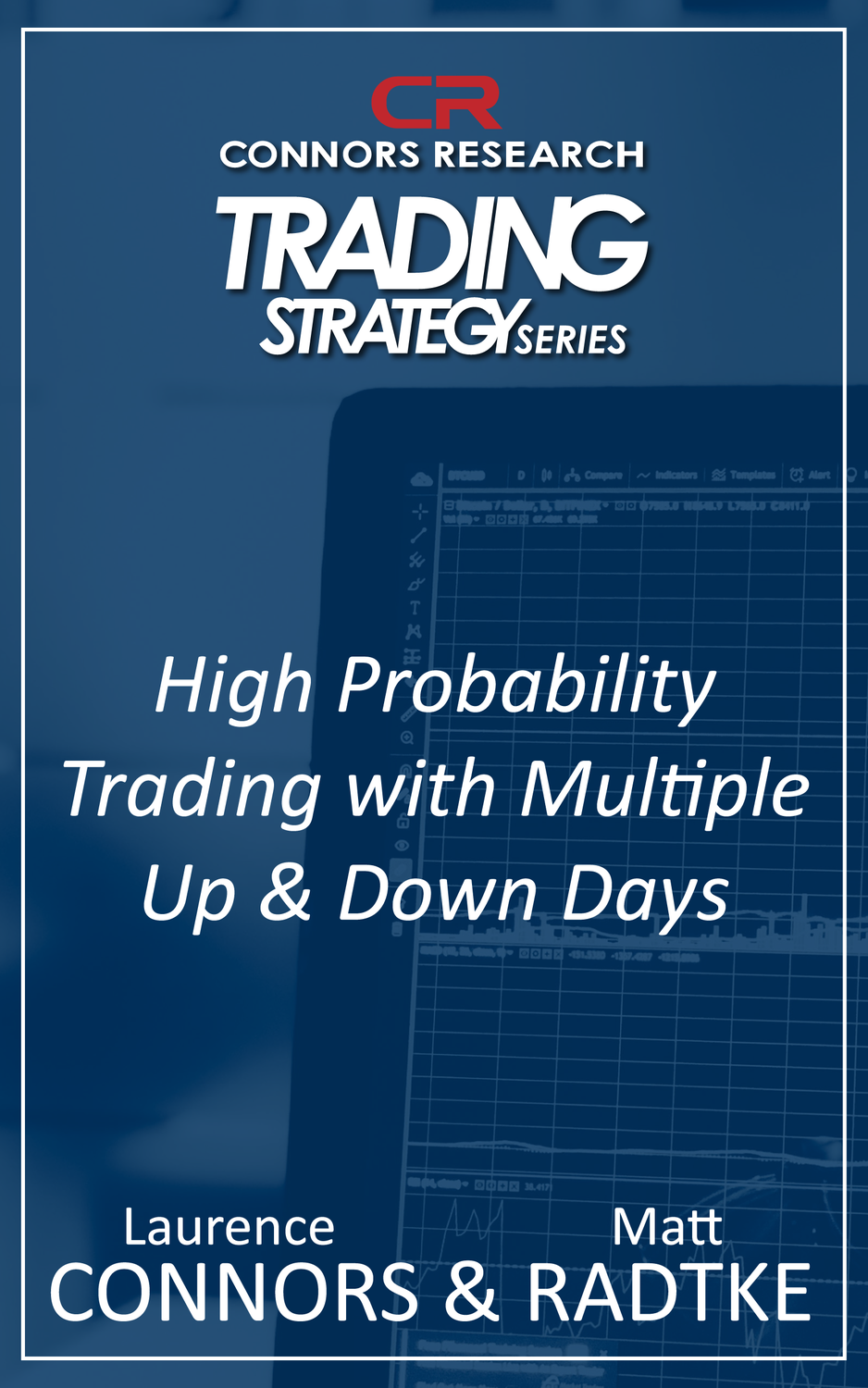 Connors Research Trading Strategy Series: High Probability Trading With Multiple Up and Down Days Strategy