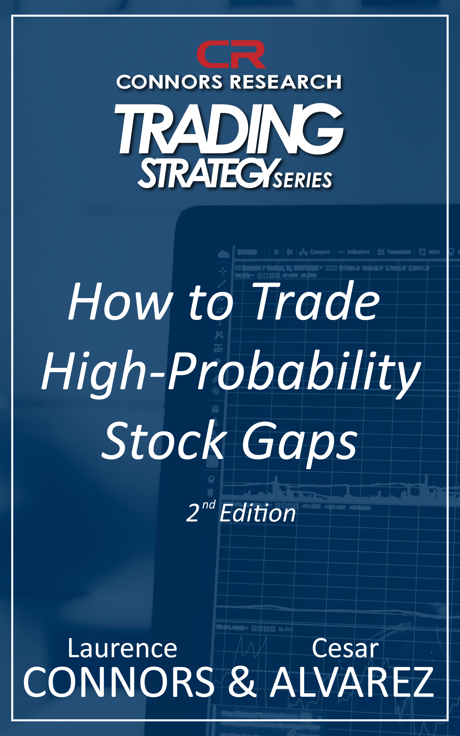 Connors Research Trading Strategy Series: How to Trade High Probability Stock Gaps 2nd Edition BOO-CRS2-D
