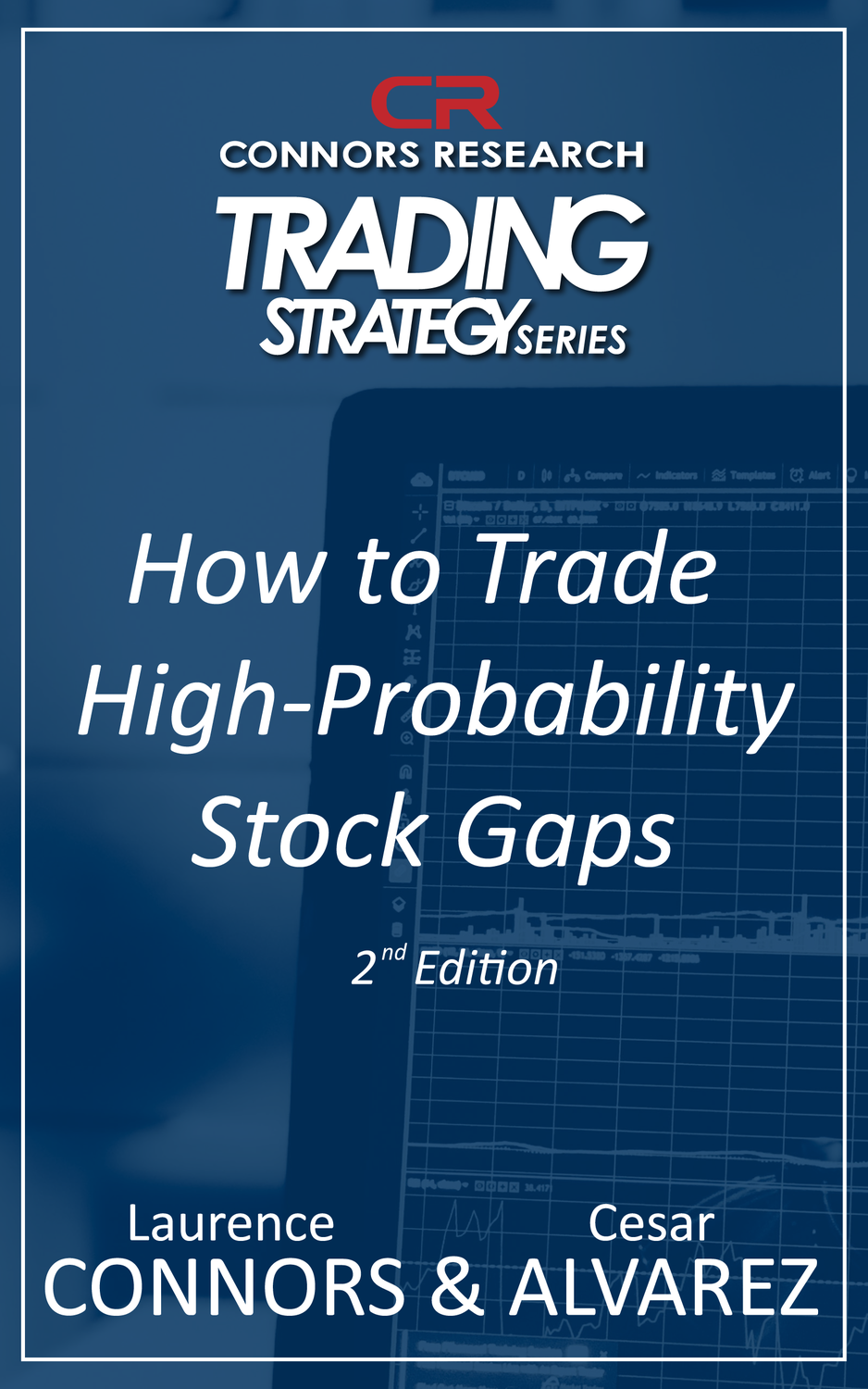 Connors Research Trading Strategy Series: How to Trade High Probability Stock Gaps 2nd Edition