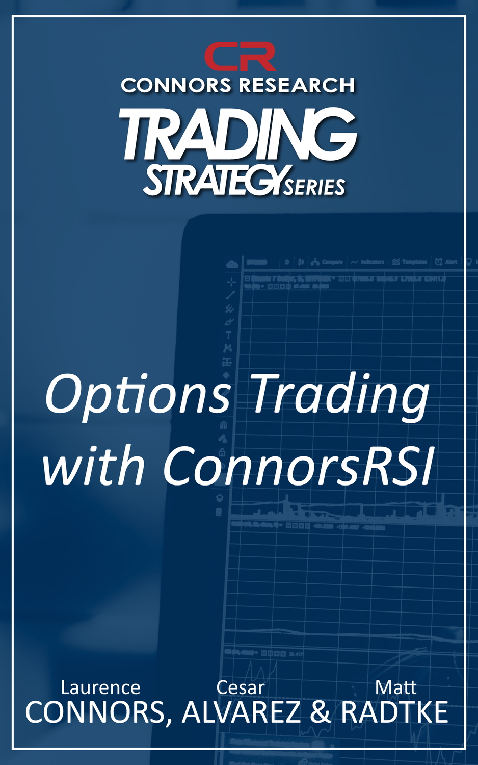 Connors Research Trading Strategy Series: Options Trading with ConnorsRSI