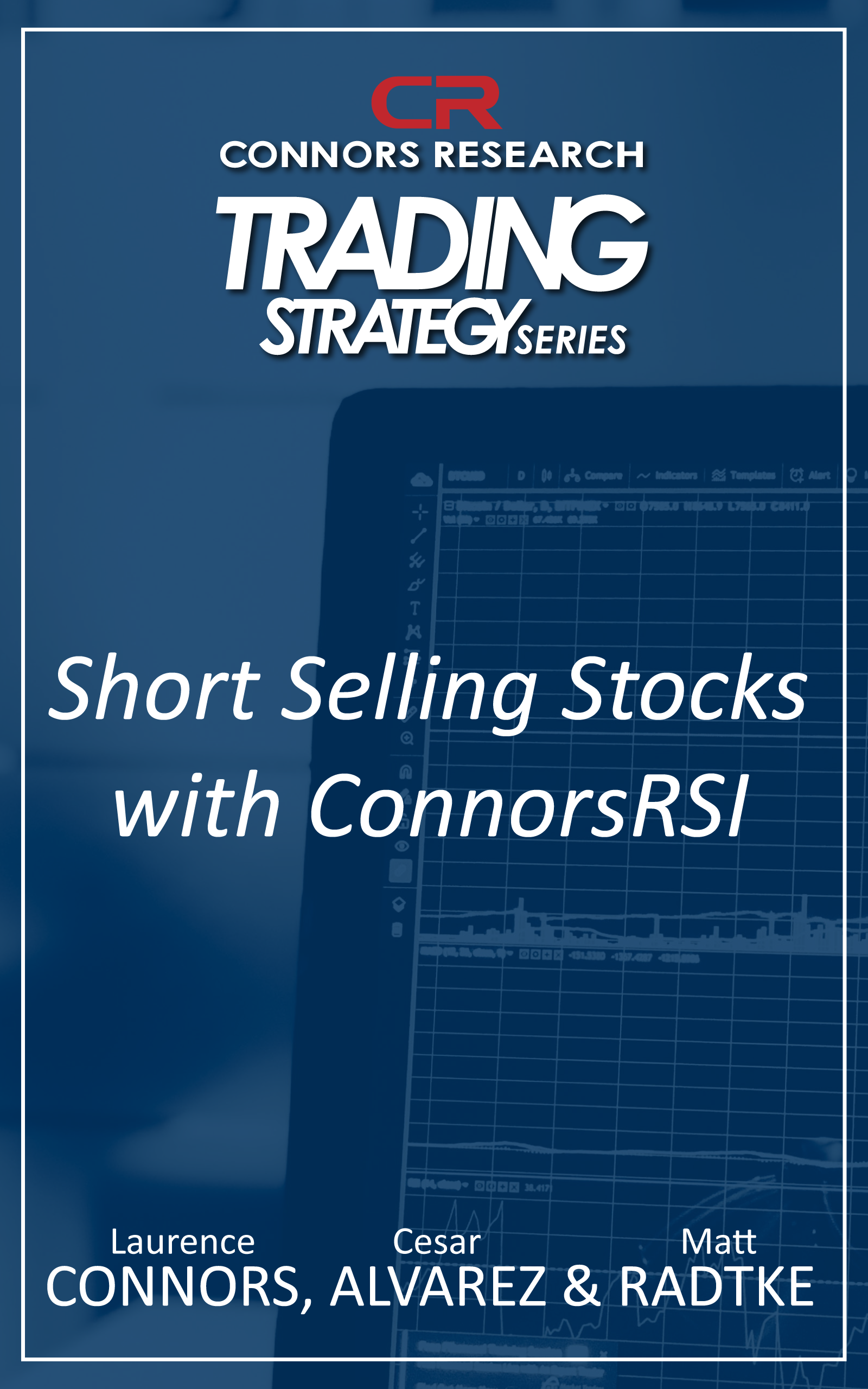 Connors Research Trading Strategy Series: Short Selling Stocks with ConnorsRSI BOO-CRSS-D
