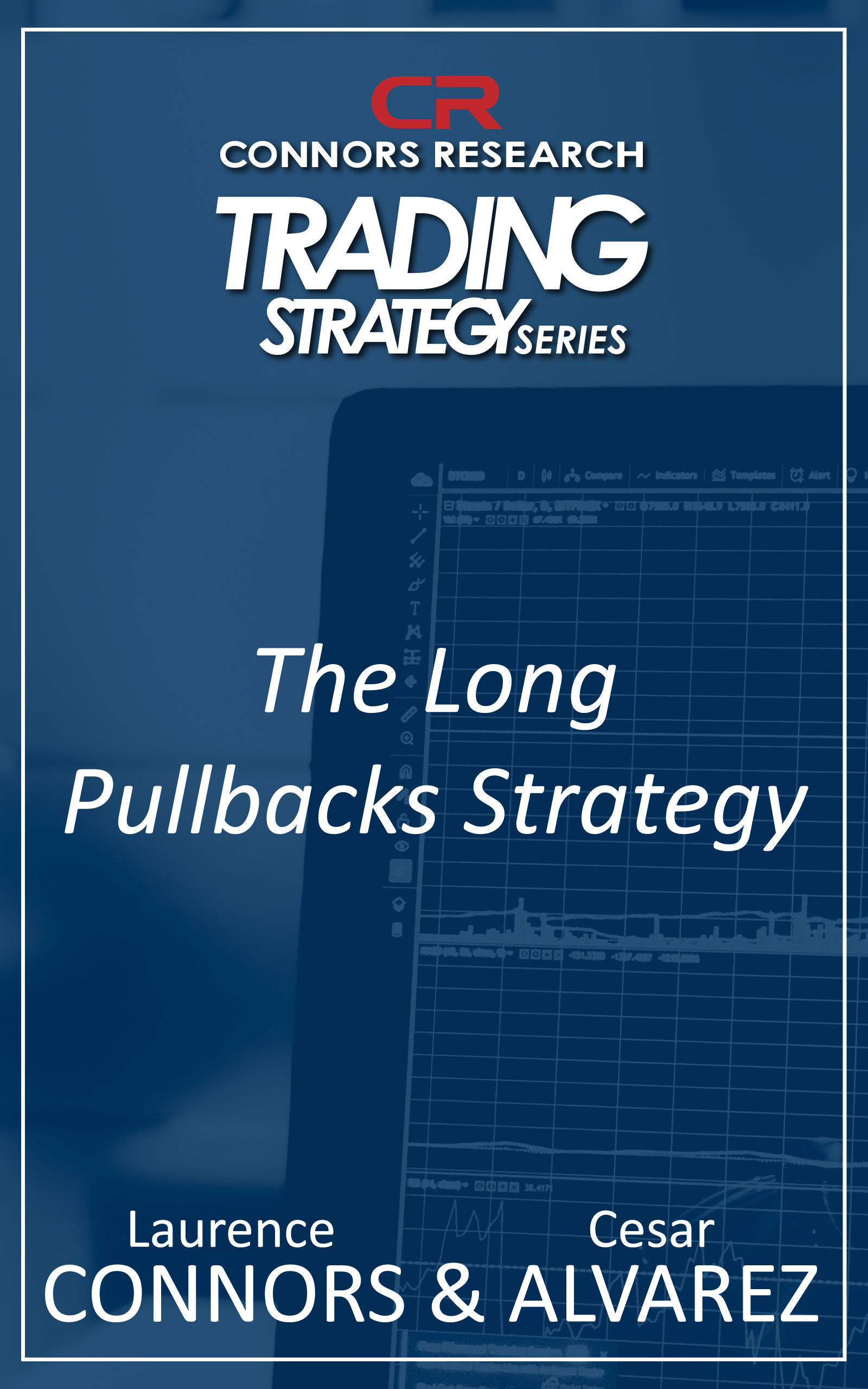 Connors Research Trading Strategy Series: The Long Pullbacks Strategy BOO-CRLPULL-D