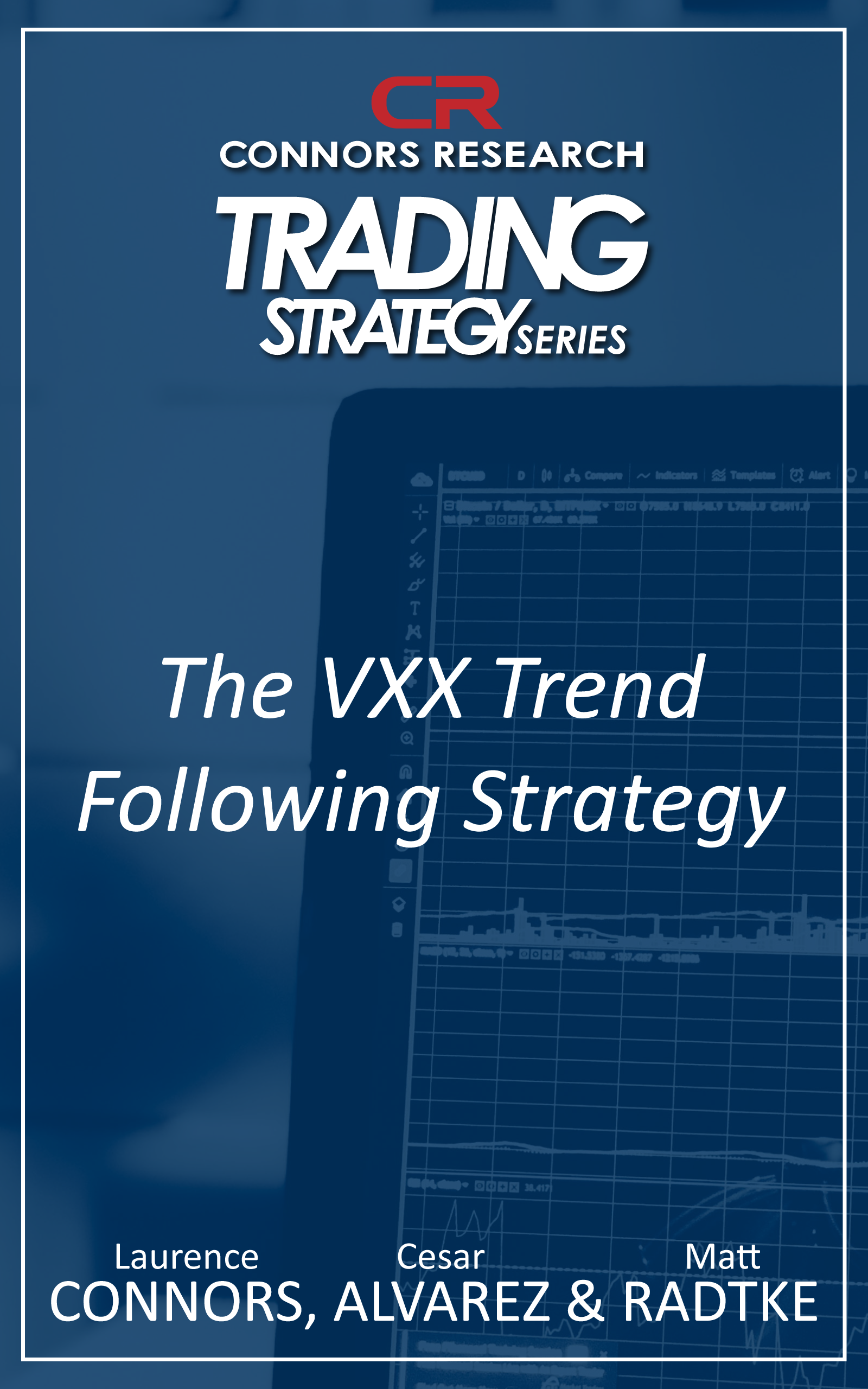 Connors Research Trading Strategy Series: The VXX Trend Following Strategy BOO-VTF-D